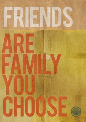 friendsarefamilyyouchoose