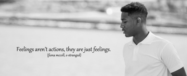 feelings are not actions